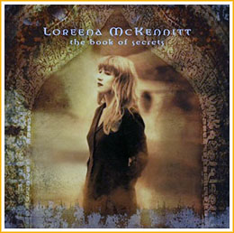 'The Book Of Secrets' es hasta ahora el último disco de Loreena McKennitt.